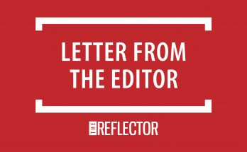 Letter from the Editor in Opinion: The Reflector